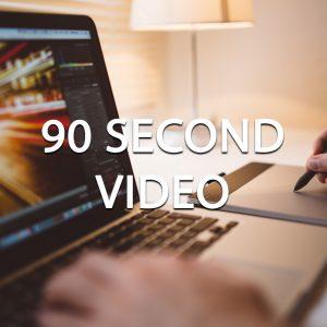 90 Second Video